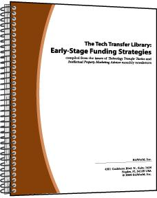 The Tech Transfer Library: Early-Stage Funding Strategies. Volume II