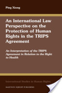 An International Law Perspective on the Protection of Human Rights in the TRIPS Agreemen