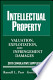Intellectual property. Valuation, Exploitation, and Infringement Damages