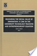Measuring the Social Value of Innovation: A Link in the University Technology Transfer and Entrepreneurship Equation