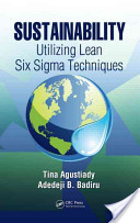 Sustainability. Utilizing Lean Six Sigma Techniques