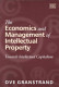The Economics and Management of Intellectual Property